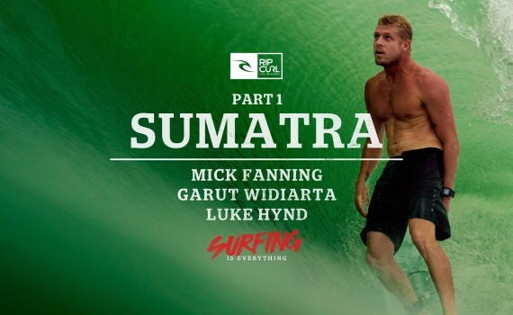 サーフムービー:Surfing is Everything: Part 1 Sumatra
