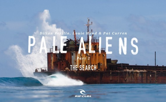 サーフムービー:Pale Aliens – Part 2 | The Search