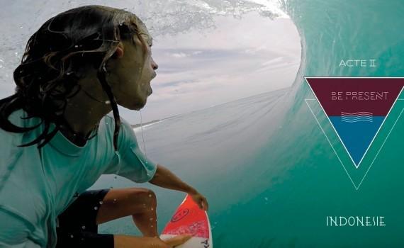 サーフムービー:#BePresent Acte 2   SURF Series   INDONESIE